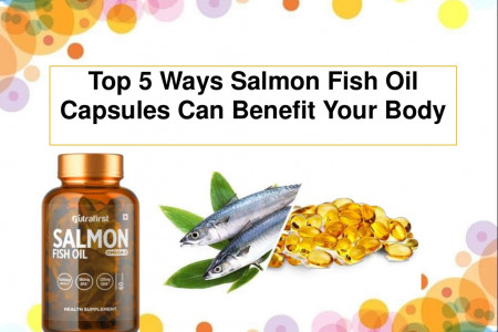 Why Salmon Fish Oil Capsules Beneficial For Your Health? Infographic