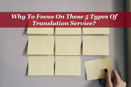 Why To Focus On These 5 Types Of Translation Service? Infographic
