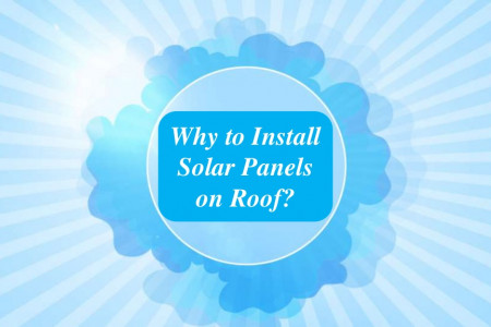 Why to Install Solar Panels on Roof? Infographic