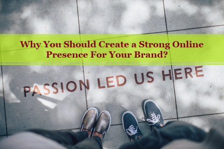 Why You Should Create a Strong Online Presence For Your Brand? - https://bit.ly/2vCX82l Why You Should Create a Strong Online Presence For Your Brand? Infographic
