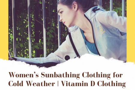 Women's Sunbathing Clothing for Cold Weather | Vitamin D Clothing Infographic