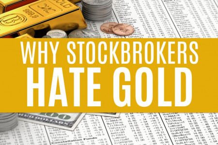 Your Stockbroker Hates Gold: The Ugly Truth Infographic